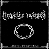 Negative Mantra - A Hymn to Disappointment
